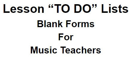 BLANK TEACHER FORMS - Lesson TO DO Sheets for All Instruments - 8 Different Forms!