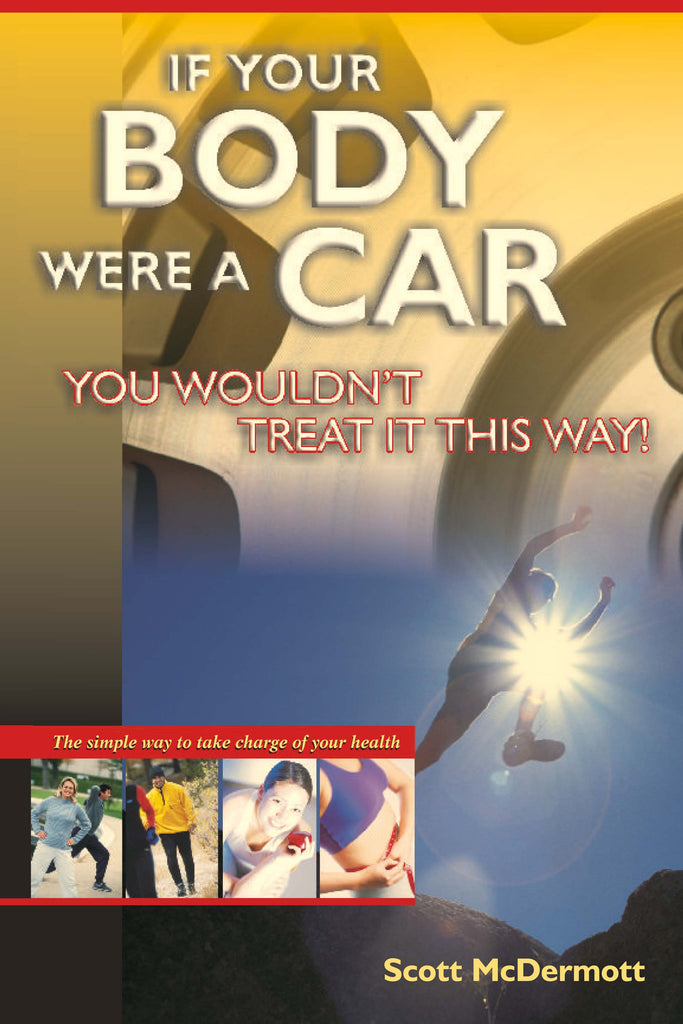 2. Book: If Your Body Were a Car, You Wouldn't Treat it This Way