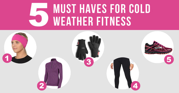 5 Must Haves For Cold Weather Fitness