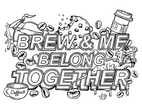 Brew & Me Belong Together Coloring Page