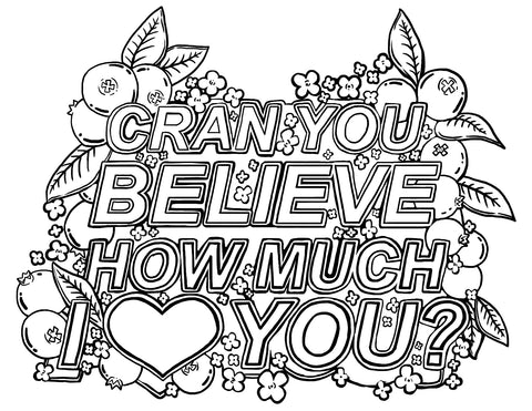 Cran You Believe How Much I Love You Coloring Page