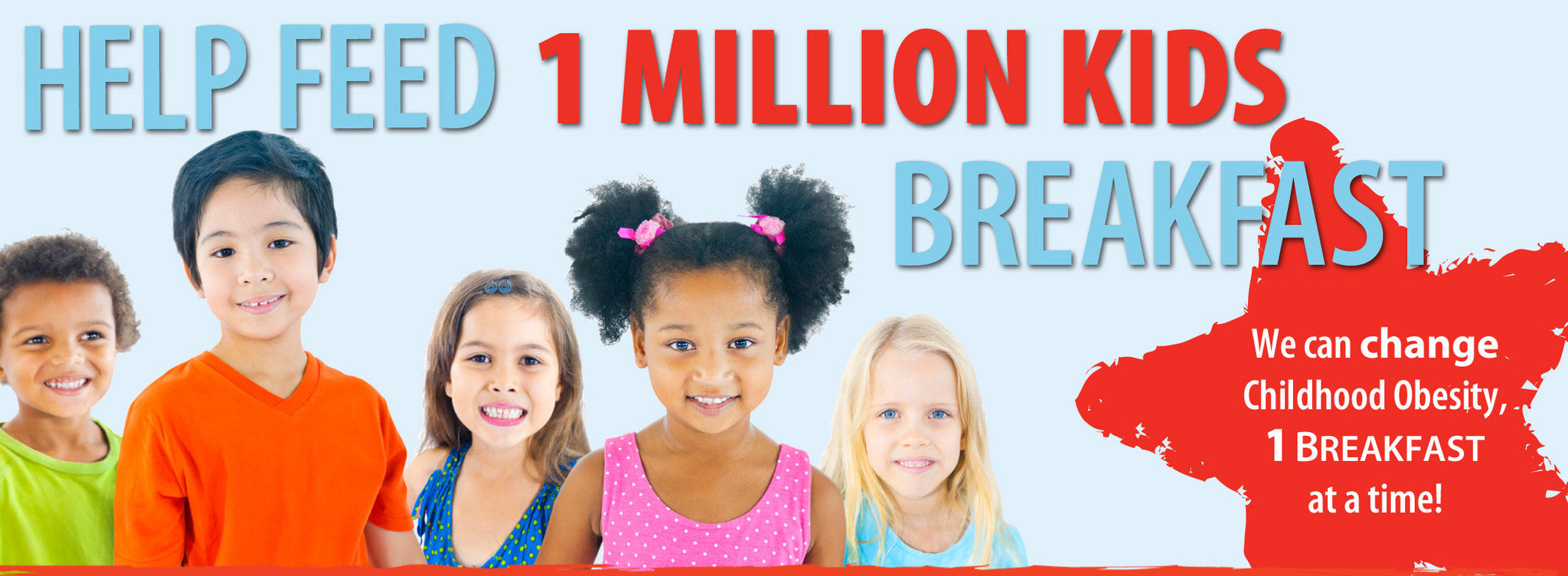 Help Feed 1 Million Kids Breakfast