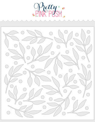 PRETTY PINK POSH:  Stencil (Leaves & Berries)