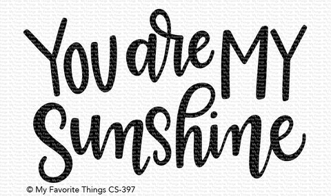 MFT STAMPS: You Are My Sunshine