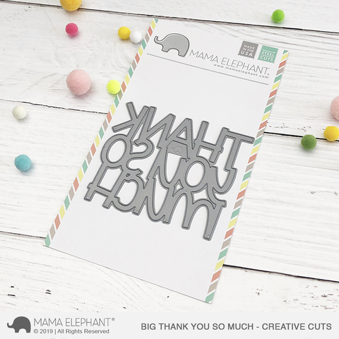 MAMA ELEPHANT: Big Thank You So Much Creative Cuts