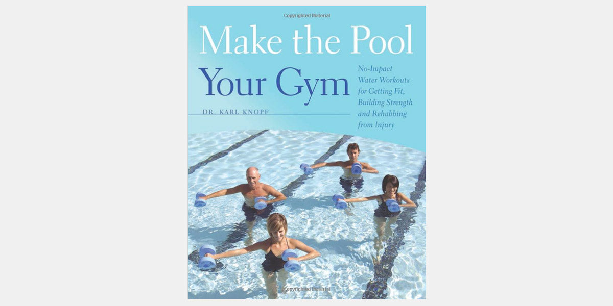 Make the Pool Your Gym: No-Impact Water Workouts for Getting Fit