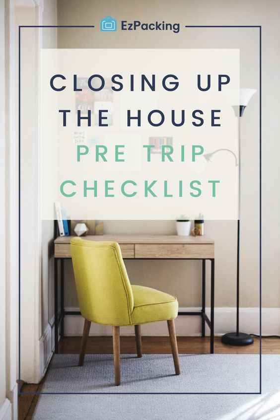 Closing up the house checklist