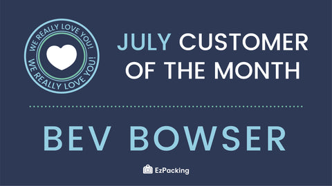 July 2018 EzPacking Customer Of The Month