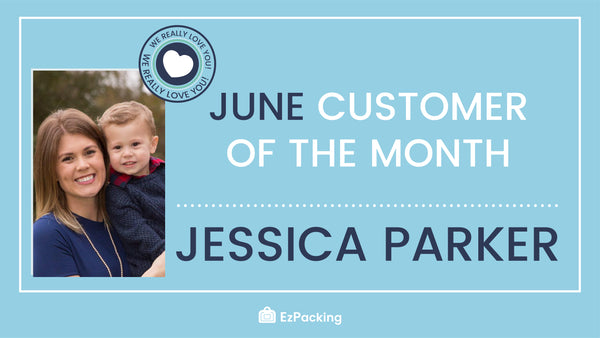 June 2018 EzPacking Customer of the Month