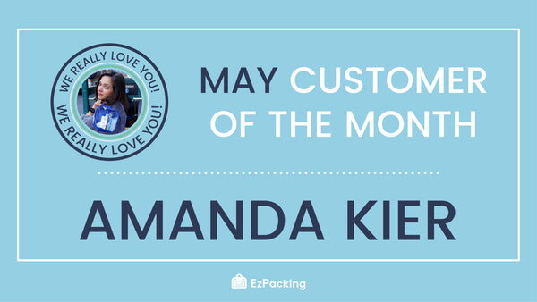 EzPacking's May 2018 Customer of the Month