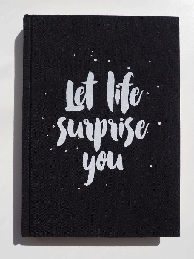 LET LIFE SURPRISE YOU JOURNAL