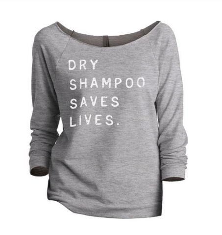 Dry Shampoo Saves Lives Graphic Sweatshirt
