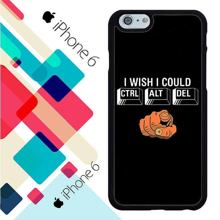 I Wish I Could Ctrl Alt Del You S0275 iPhone 6 | 6S Case New Year Gifts 2020-iPhone 6 | 6S Cases-Recovery Case