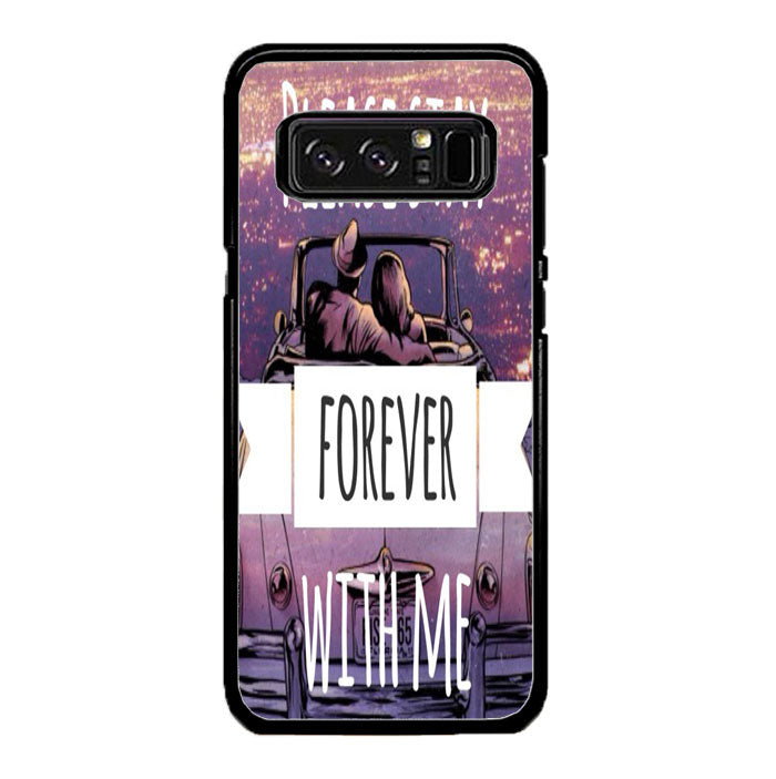 Please Stay Forever With Me A1443 Samsung Galaxy Note 8 Case New Year Gifts 2020-Samsung Galaxy Note 8 Cases-Recovery Case