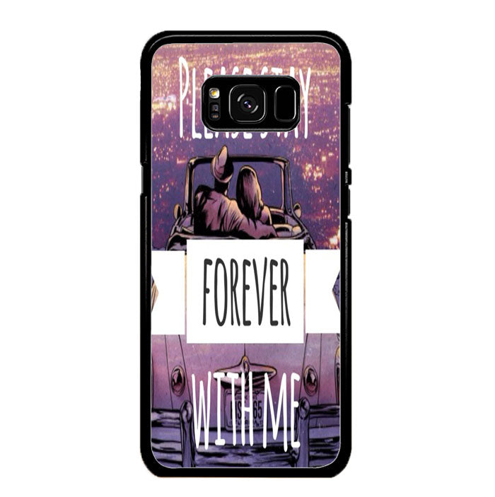 Please Stay Forever With Me A1443 Samsung Galaxy S8 Case New Year Gifts 2020-Samsung Galaxy S8 Cases-Recovery Case