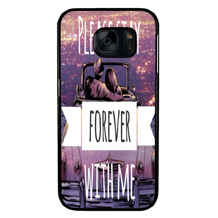Please Stay Forever With Me A1443 Samsung Galaxy S7 Case New Year Gifts 2020-Samsung Galaxy S7 Cases-Recovery Case