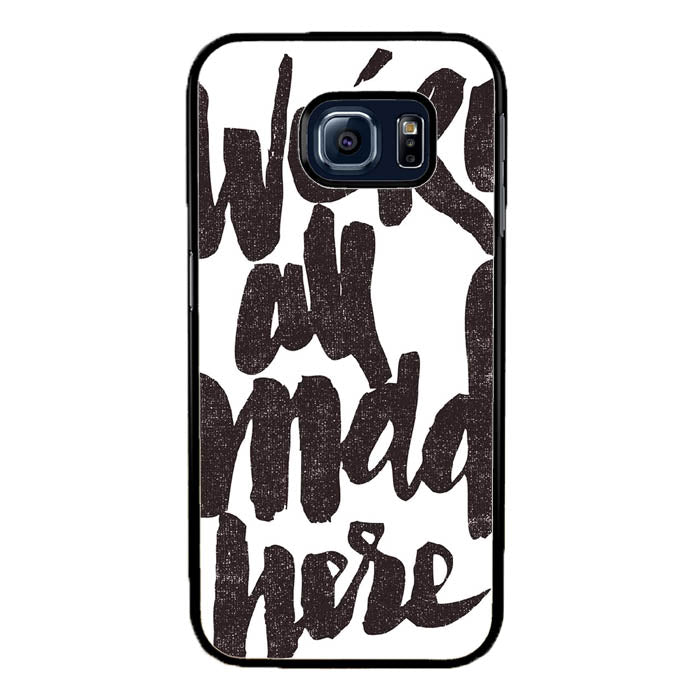 We Are Mad Here A1696 Samsung Galaxy S7 Edge Case New Year Gifts 2020-Samsung Galaxy S7 Edge Cases-Recovery Case