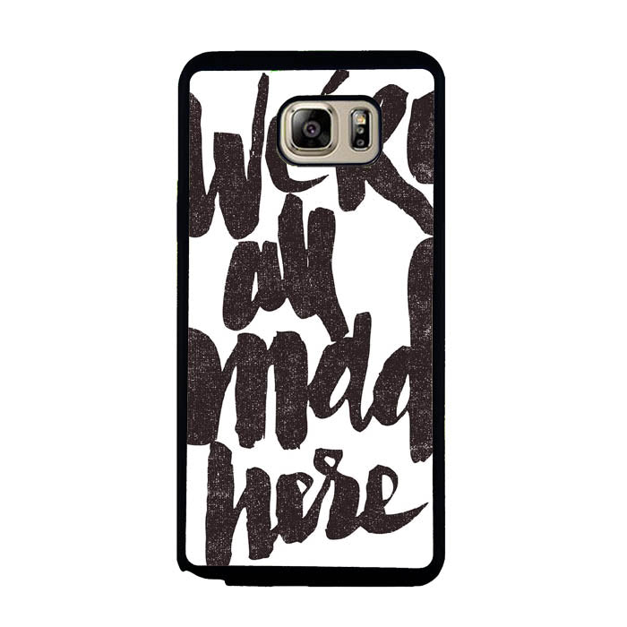 We Are Mad Here A1696 Samsung Galaxy Note 5 Case New Year Gifts 2020-Samsung Galaxy Note 5 Cases-Recovery Case
