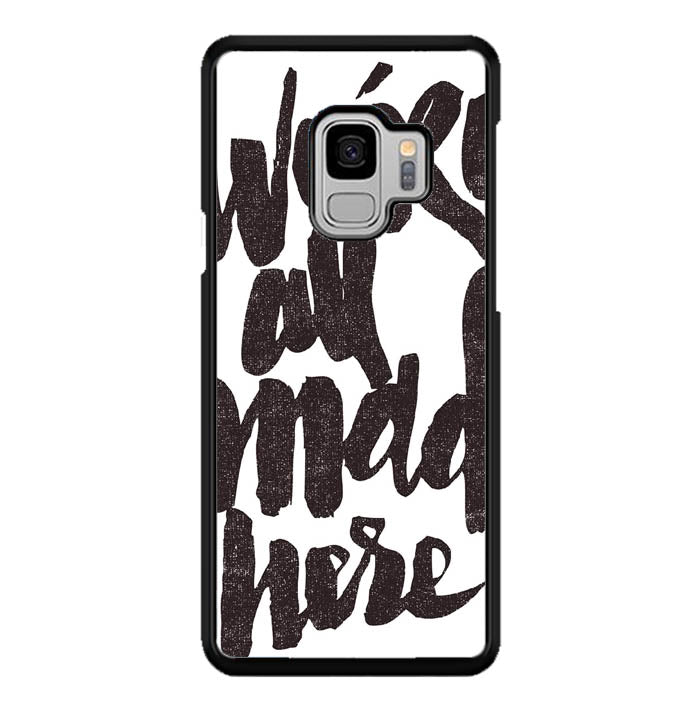 We Are Mad Here A1696 Samsung Galaxy S9 Case New Year Gifts 2020-Samsung Galaxy S9 Cases-Recovery Case