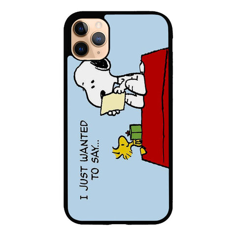 Peanuts Snoopy I Just Wanter To Say V 2094 iPhone 11 Pro Max Case