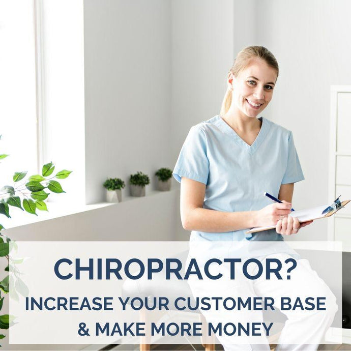 How To Make More Money As A Chiropractor & Get More Customers UK