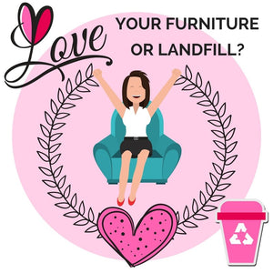 Love Over Landfill: Why It's Better To Up Cycle Your Furniture Rather Than Throw It Away. | Putnams