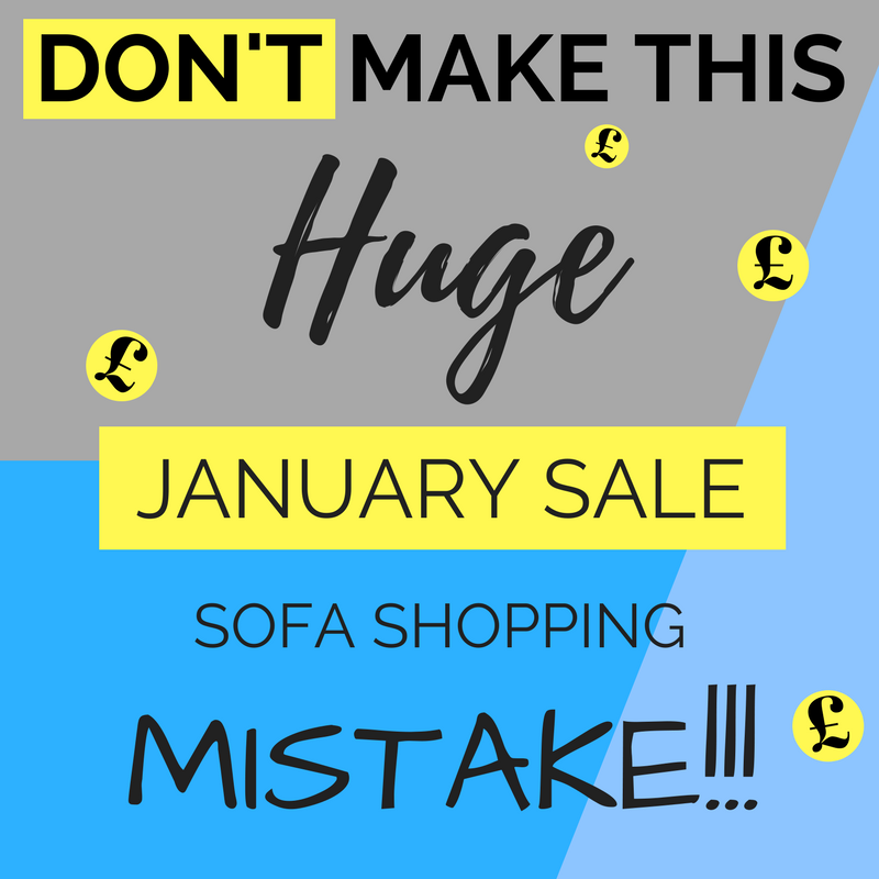 Sofa Buying Tips Tricks January Sale Guide Mistakes Cheaper Save Money 2018
