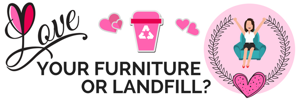 Love Over Landfill Why Its Better To Up Cycle Your Furniture