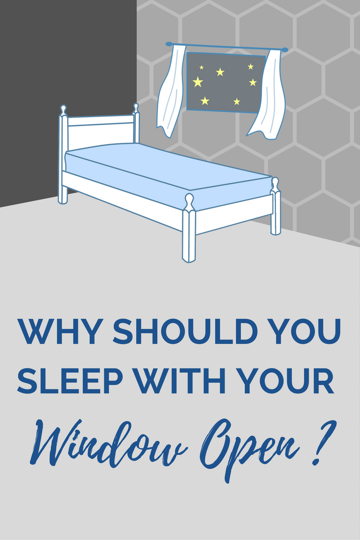 Why shoudl you sleep with your window open sleep tips get to sleep quicker fall asleep faster