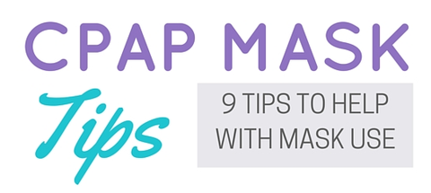 tips to help with cpap / bipap mask sleep