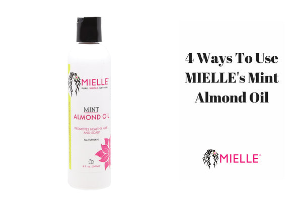 4 Ways To Use MIELLE's Mint Almond Oil
