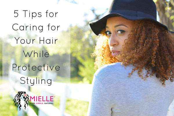 Hair Care Tips 5 Tips For Caring For Your Hair While Protective Styling Mielle