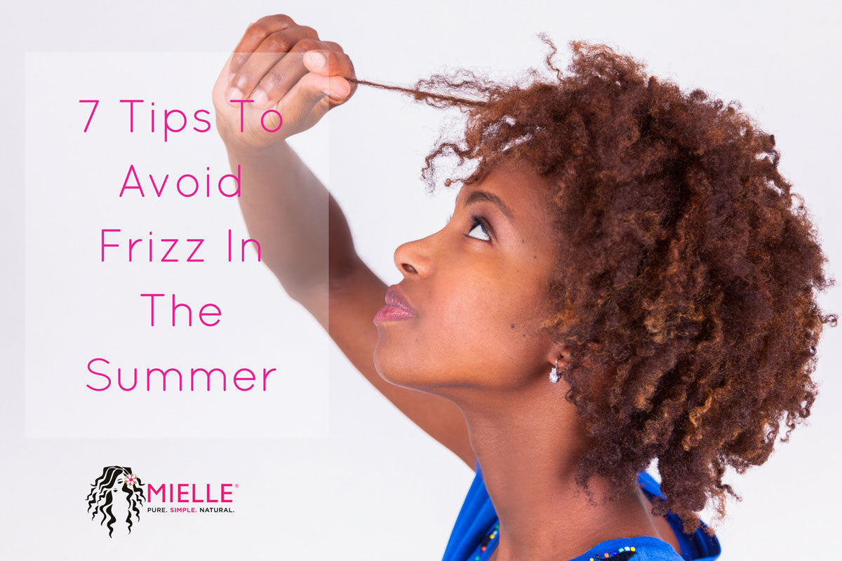 7 Tips to Avoid Frizz in The Summer