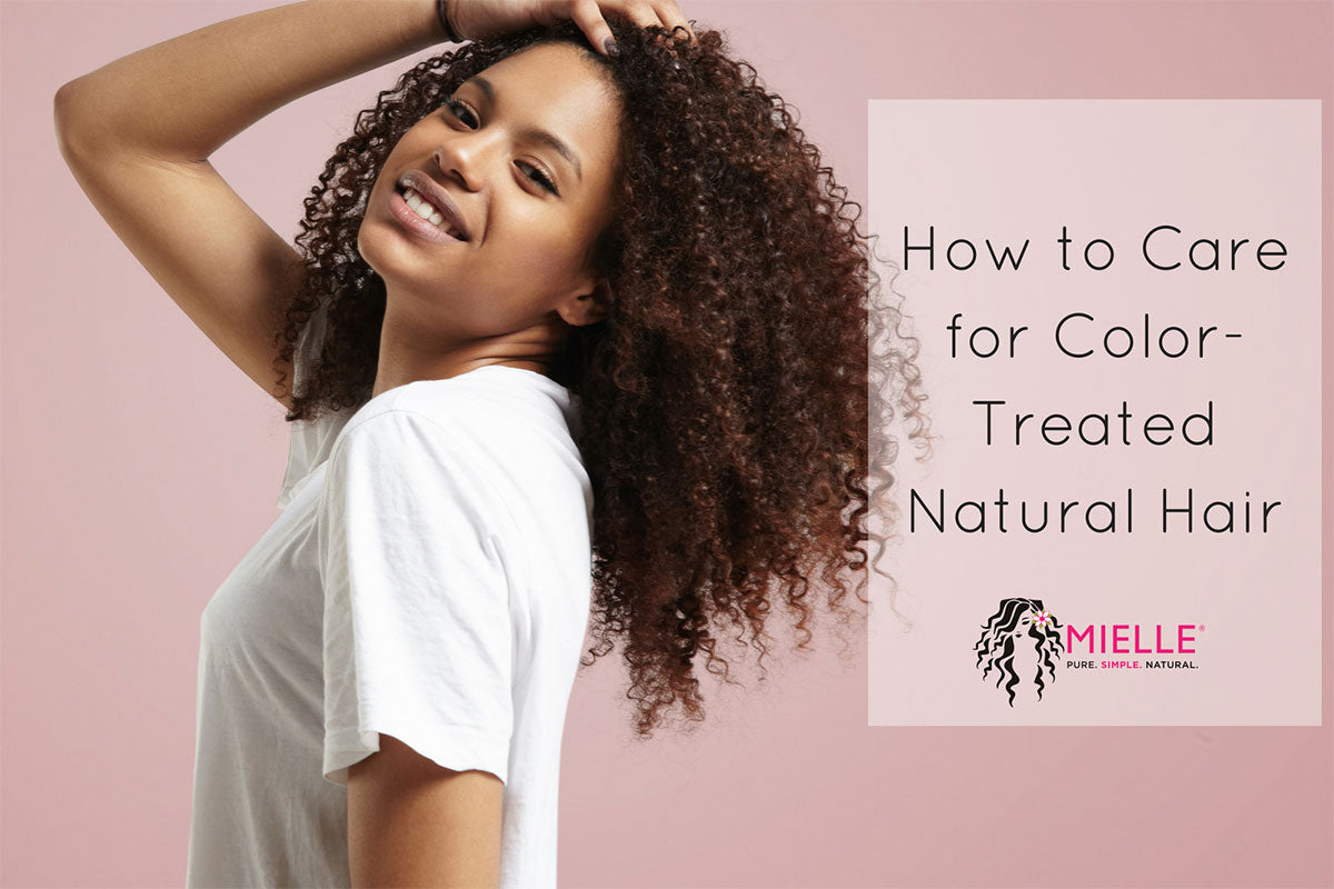 How To Care For Color Treated Natural Hair Mielle