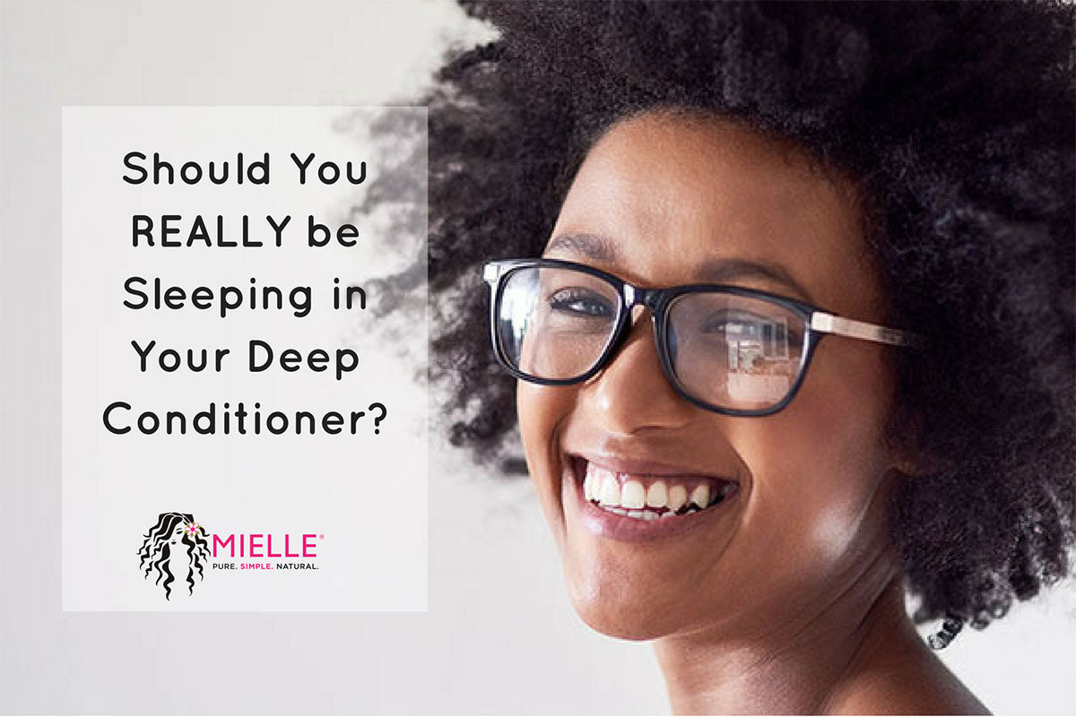 Hair Care Tips Should You Really Be Sleeping In Your Deep Conditioner Mielle