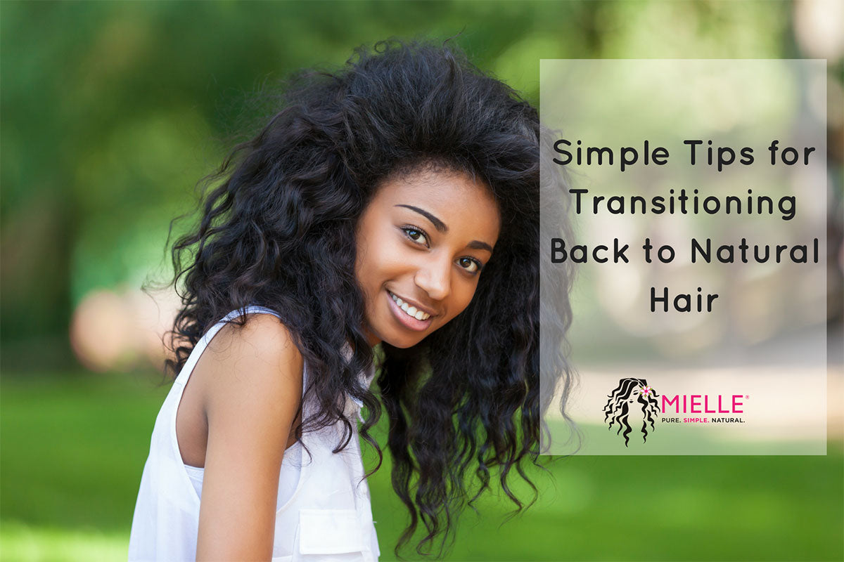 Simple Tips For Transitioning Back To Natural Hair Mielle
