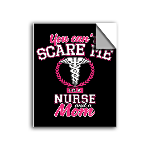 "FREE SHIPPING - ""You can't scare me, I'm a Nurse and a Mom"" Vinyl Decal Sticker (5"" tall) - Limited Time Only!"