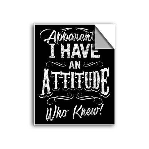 "FREE SHIPPING - ""Apparently, I Have An Attitude"" Vinyl Decal Sticker (6"" tall) - Limited Time Only!"