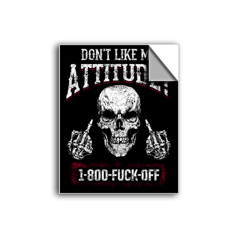 "FREE SHIPPING - ""Don't Like My Attitude?"" Vinyl Decal Sticker (5"" tall) - Limited Time Only!"