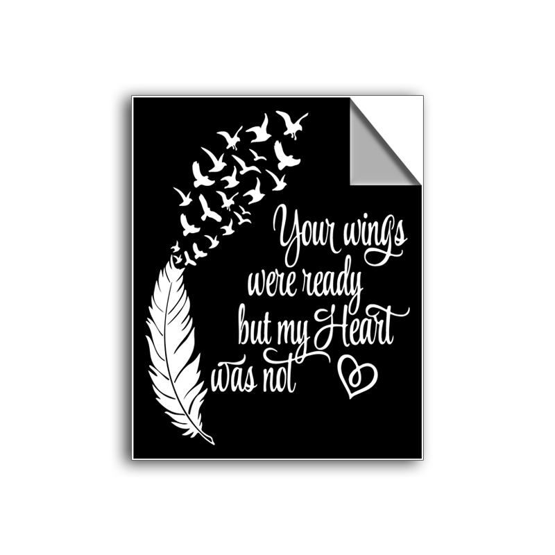 "FREE SHIPPING - ""Your Wings Were Ready"" Vinyl Decal Sticker (6"" tall) - Limited Time Only!"