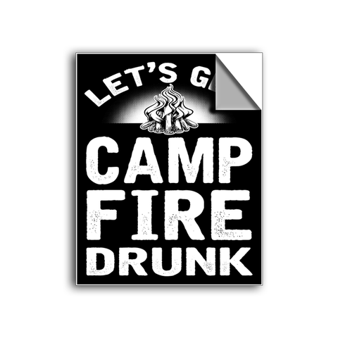 "FREE SHIPPING - ""Camp Fire Drunk"" Vinyl Decal Sticker (6"" tall) - Limited Time Only!"