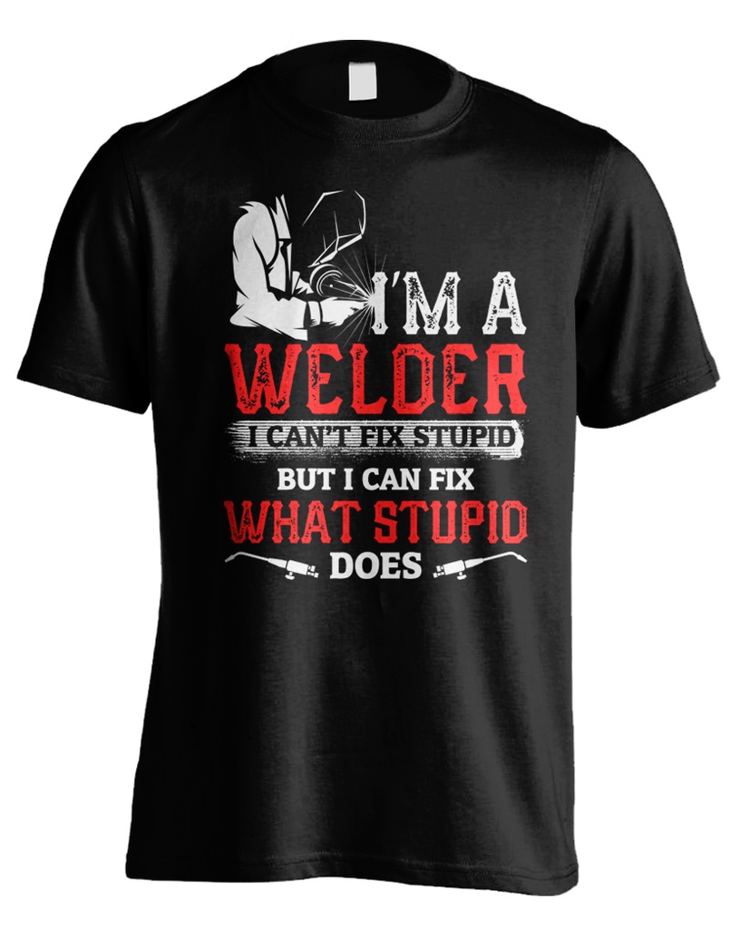 Can't Fix Stupid - Welder
