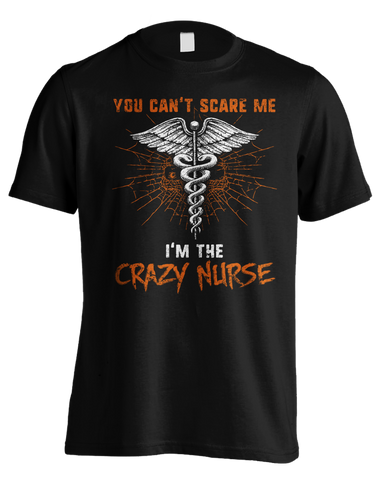 You Can't Scare Me, I'm the Crazy Nurse!