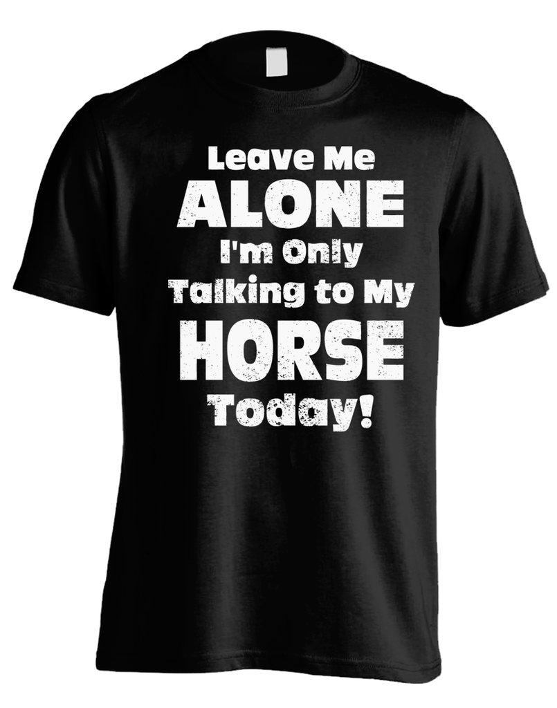 Leave Me Alone - Horse