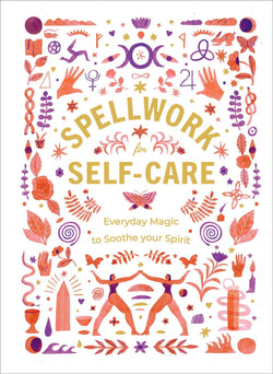 Spellwork for Self-Care: 40 Spells to Soothe the Spirit - Keven Craft Rituals