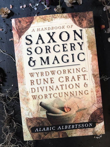 Books - A Handbook Of Saxon Sorcery & Magic: Wyrdworking, Rune Craft, Divination & Wortcunning