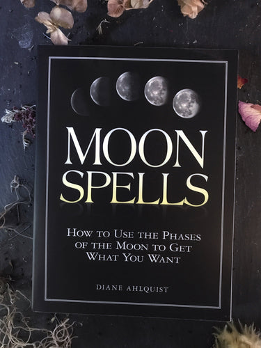 Books - Moon Spells: How To Usee The Moon To Het What You Want