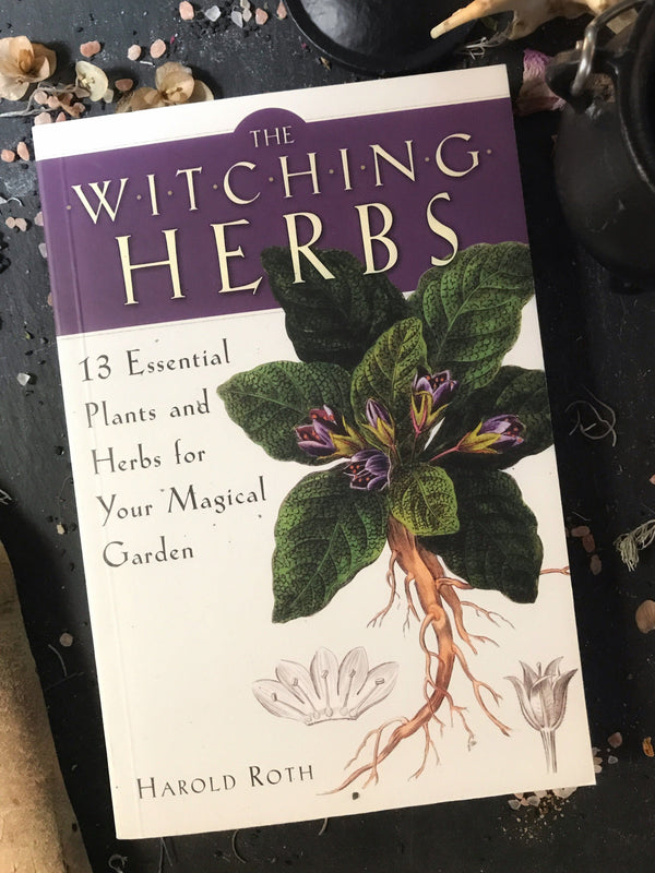 Books - The Witching Herbs: 13 Essential Plants And Herbs For Your Magical Garden