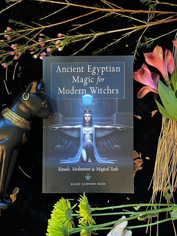 Ancient Egyptian Magic for Modern Witches : Rituals, Meditations, and Magical Tools