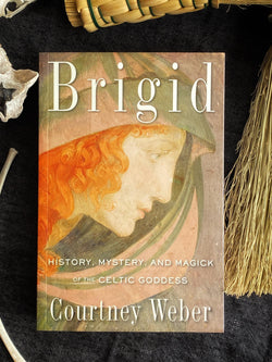 Brigid: History, Mystery, and Magick of the Celtic Goddess - Keven Craft Rituals